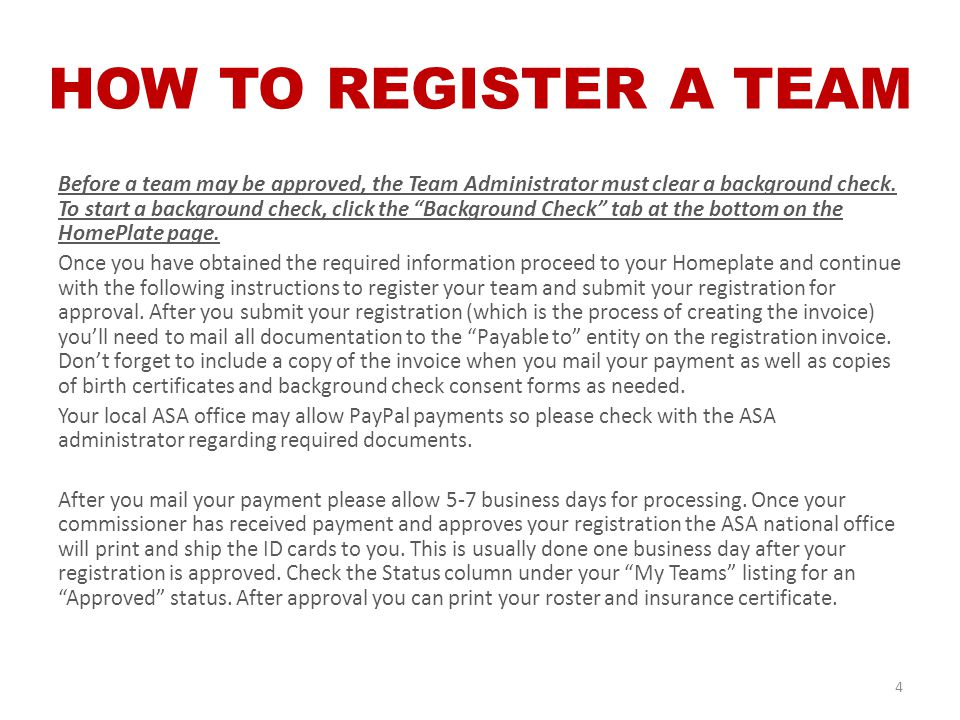 Before a team may be approved, the Team Administrator must clear a background check.