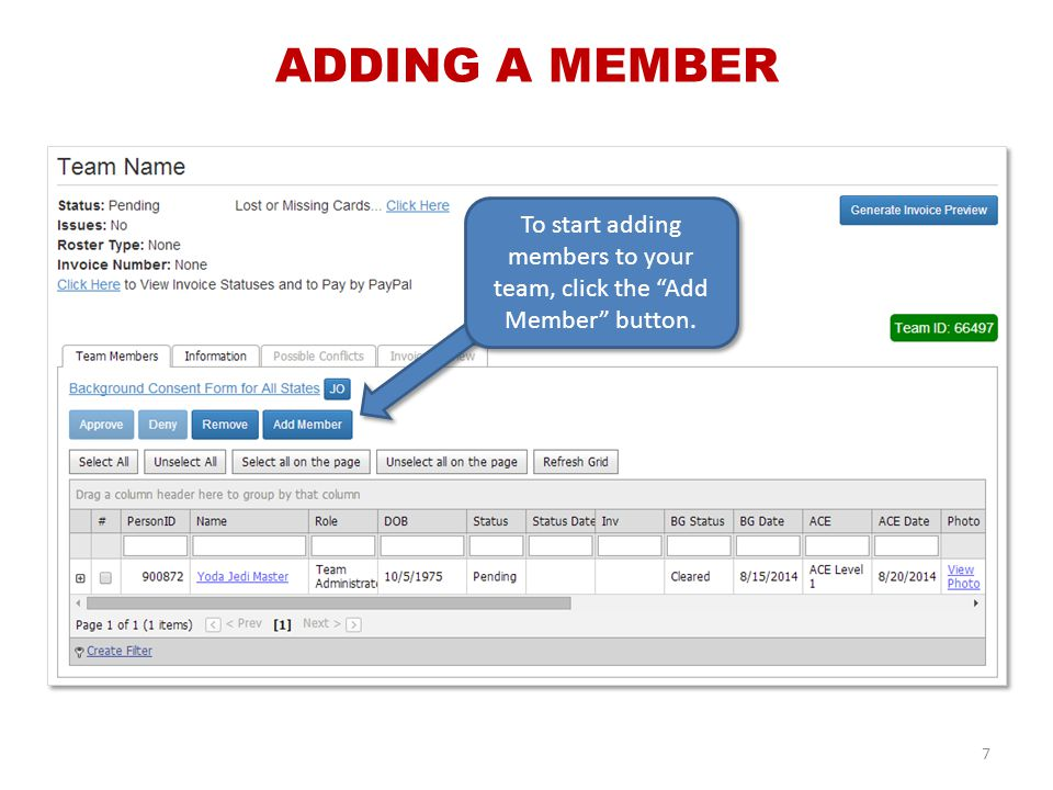 ADDING A MEMBER 7 To start adding members to your team, click the Add Member button.