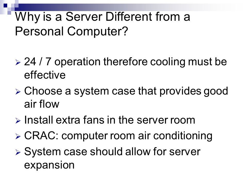 Why is a Server Different from a Personal Computer.