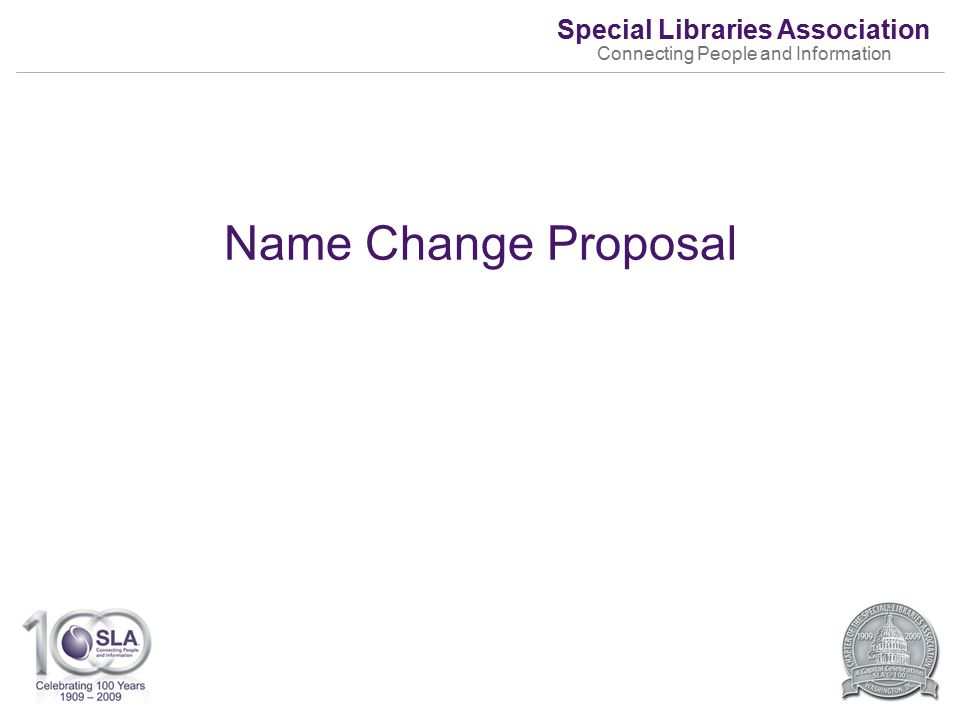 Special Libraries Association Connecting People and Information Name Change Proposal