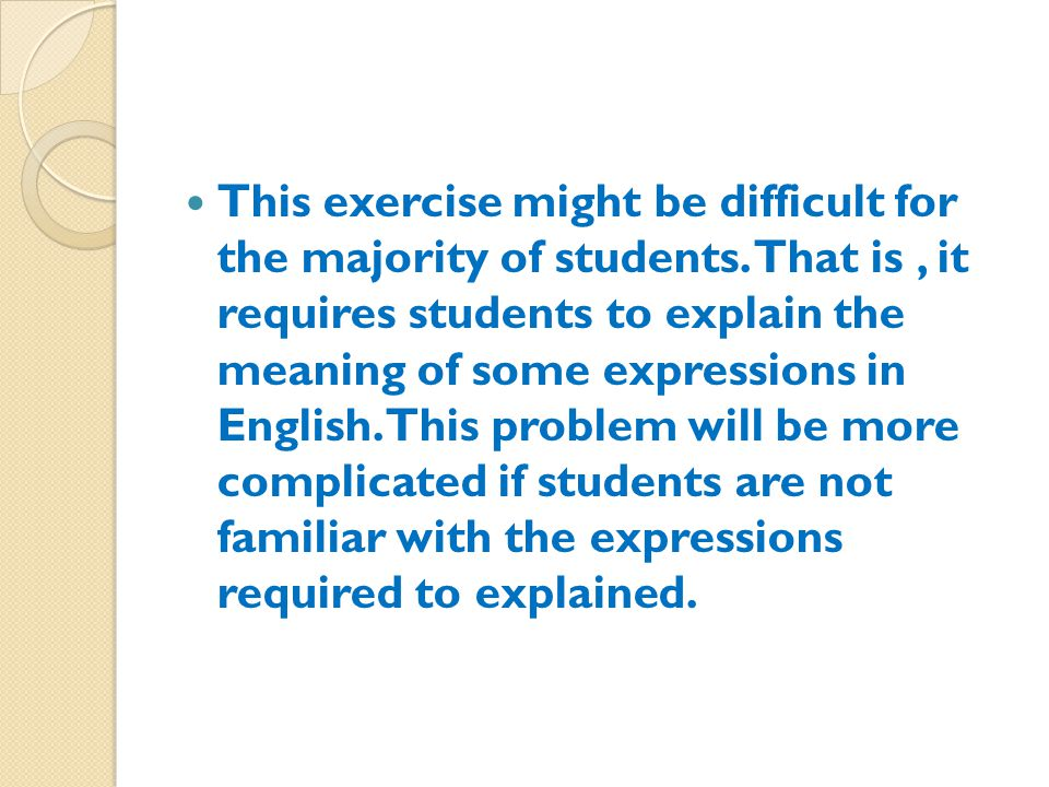 This exercise might be difficult for the majority of students.