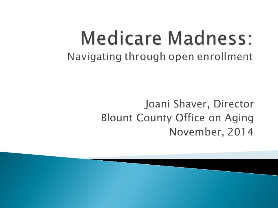 Joani Shaver, Director Blount County Office on Aging November, 2014