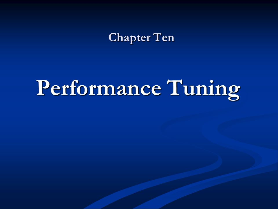 Chapter Ten Performance Tuning