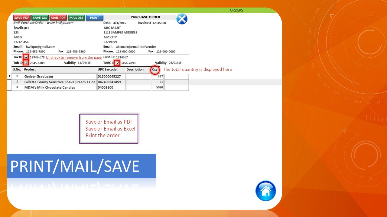 The total quantity is displayed here Uncheck to remove from the page Save or  as PDF Save or  as Excel Print the order