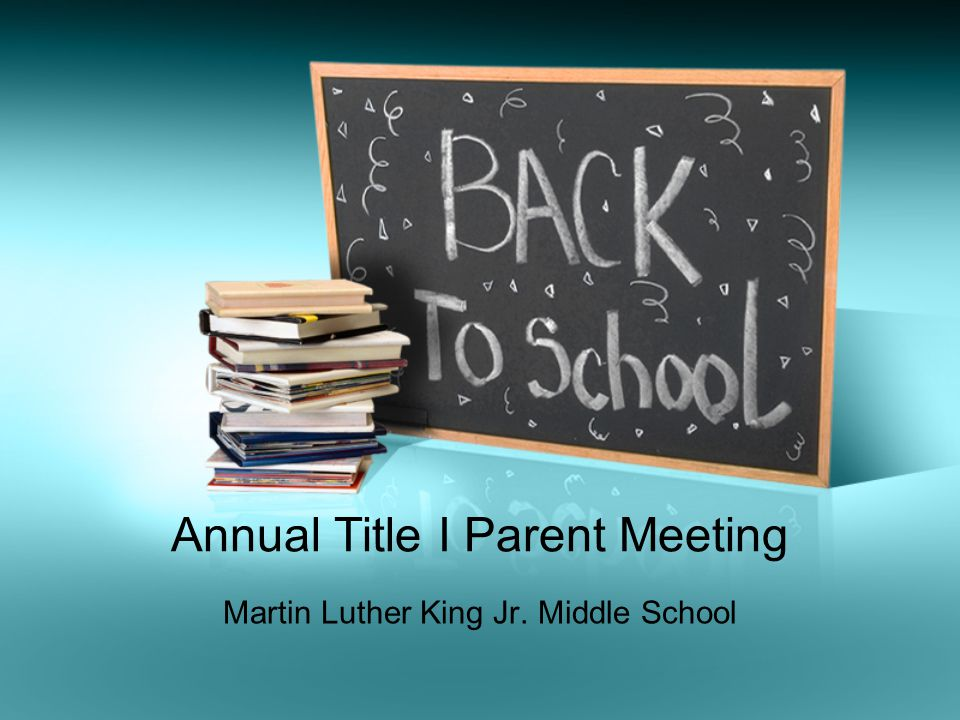 Annual Title I Parent Meeting Martin Luther King Jr. Middle School