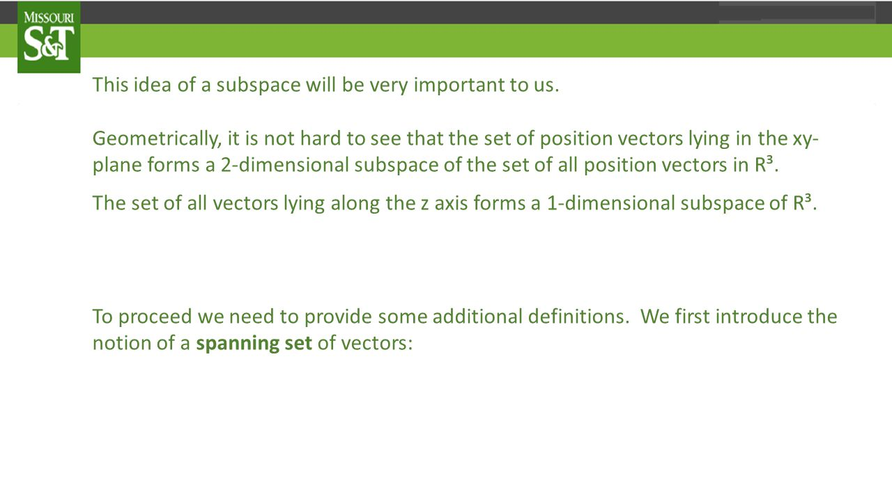 This idea of a subspace will be very important to us.