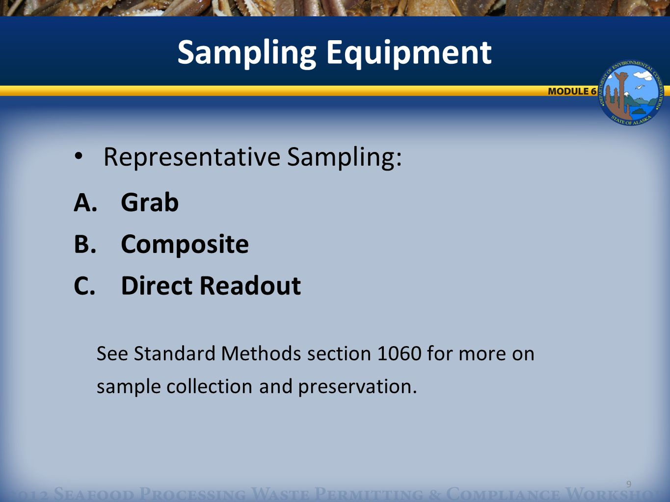 9 Sampling Equipment Representative Sampling: A. Grab B.