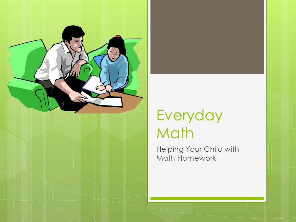 Everyday Math Helping Your Child with Math Homework