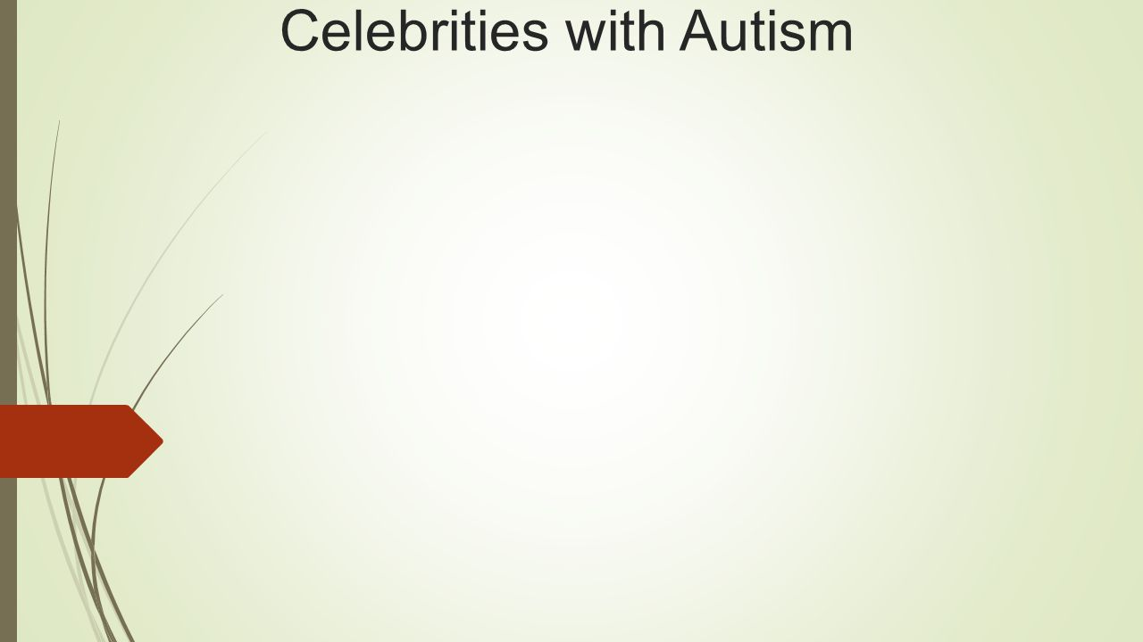 Celebrities with Autism