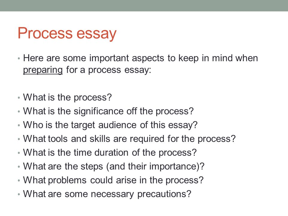 process essay video Select the image below to see a presentation which will provide you with a basic outline for developing a process essay.