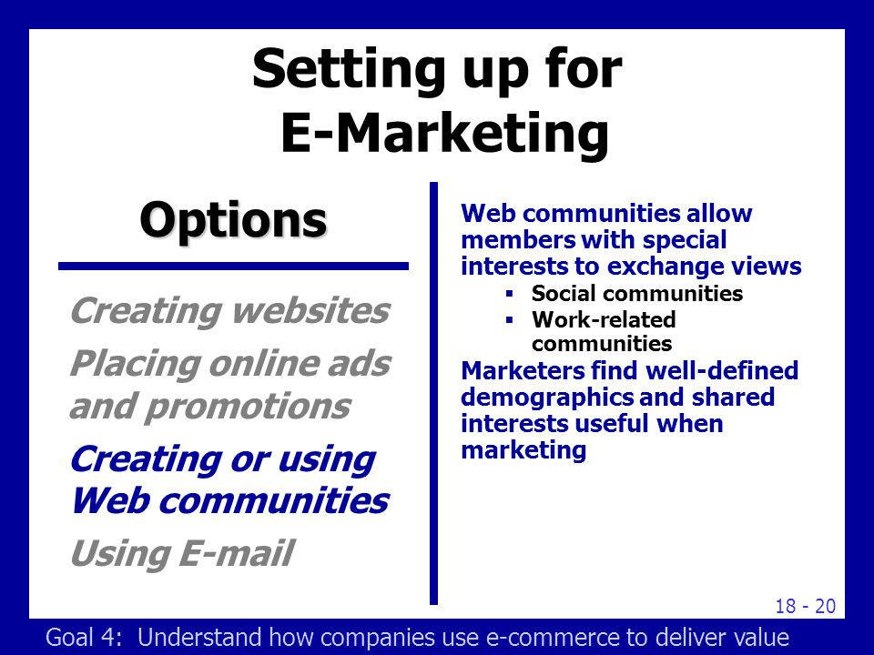 18 - 20 Web communities allow members with special interests to exchange views  Social communities  Work-related communities Marketers find well-def