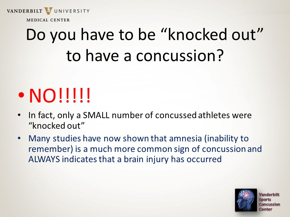 Do you have to be knocked out to have a concussion.