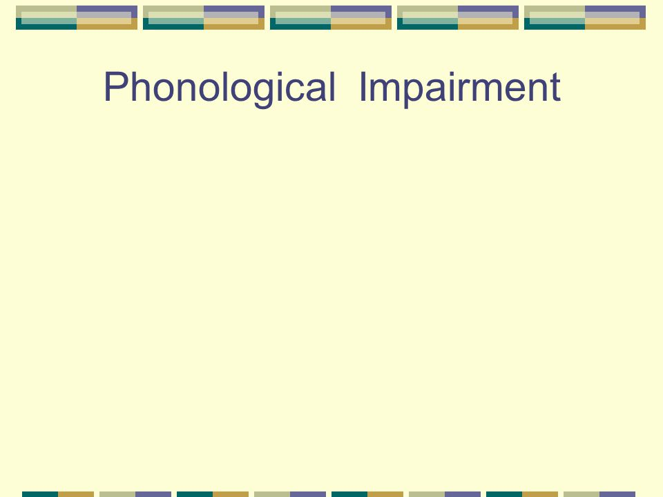 Phonological Impairment