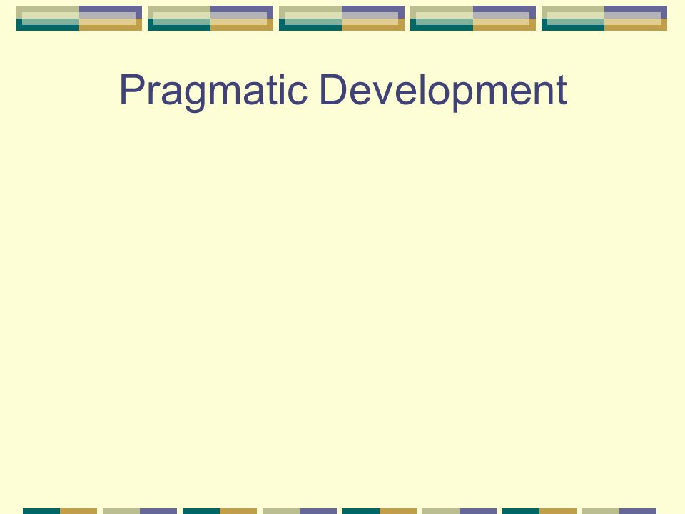 Pragmatic Development
