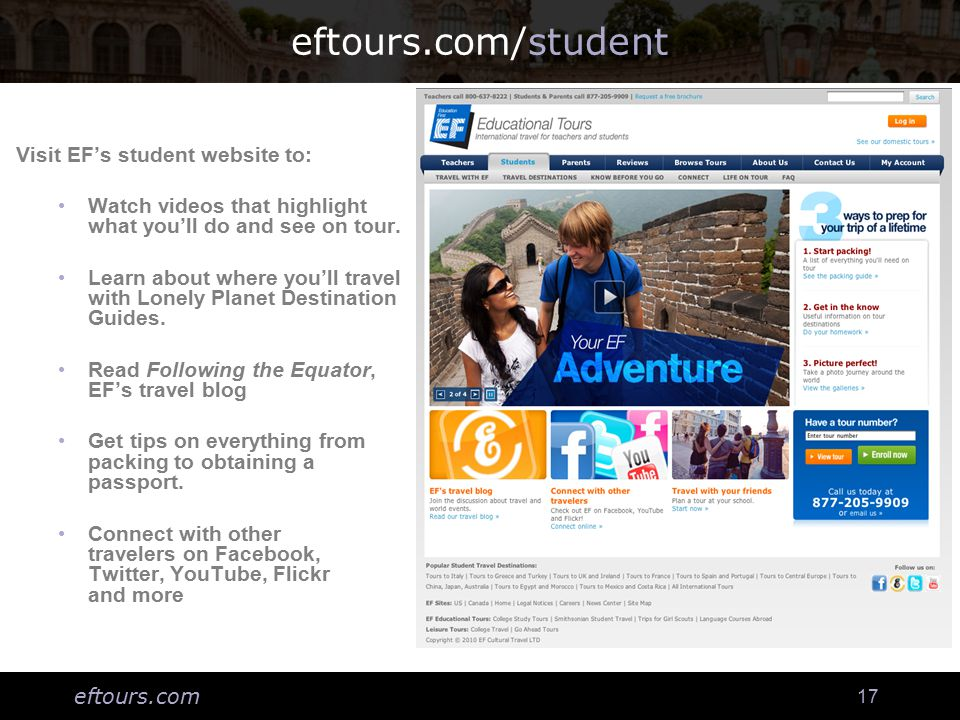 eftours.com 17 eftours.com/student Visit EF's student website to: Watch videos that highlight what you'll do and see on tour.