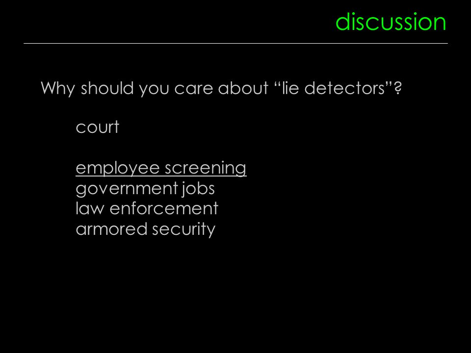 Why should you care about lie detectors .