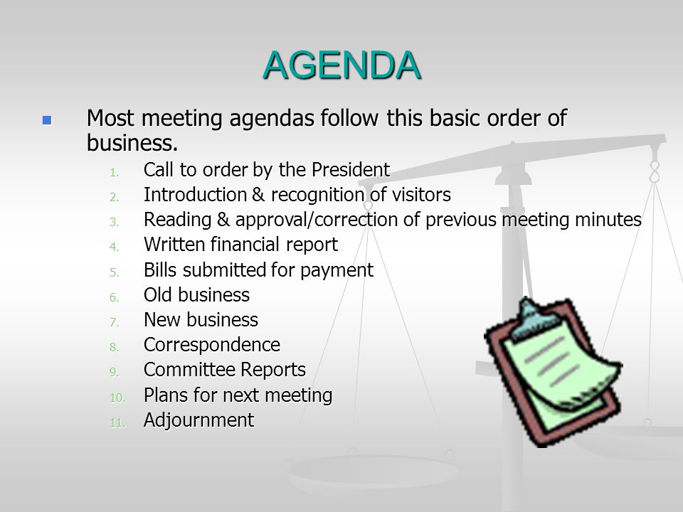 AGENDA Most meeting agendas follow this basic order of business.