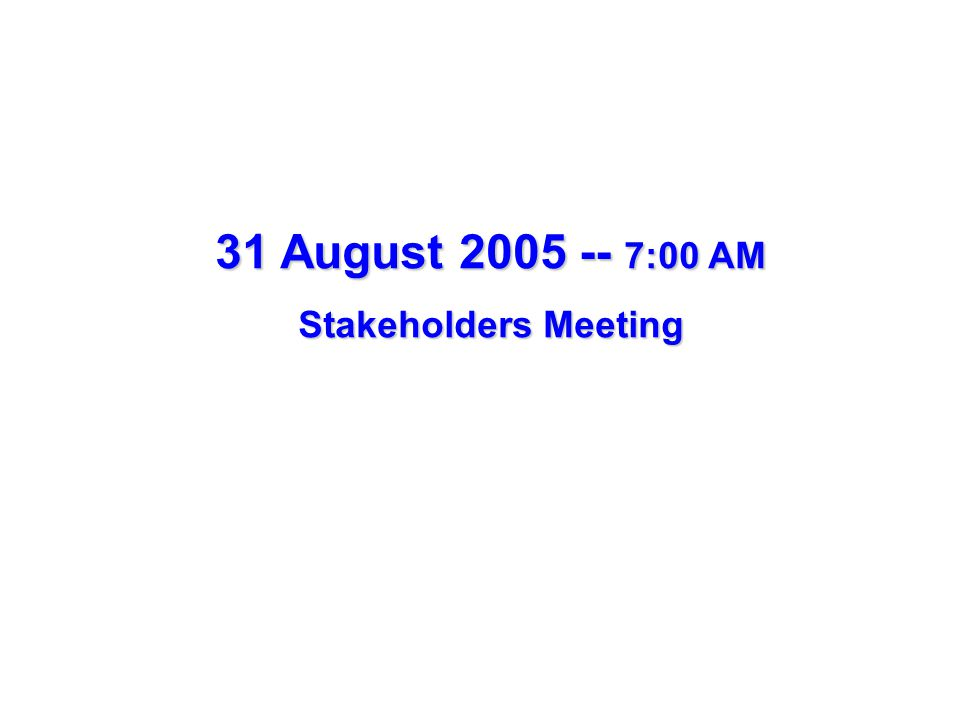 31 August :00 AM Stakeholders Meeting
