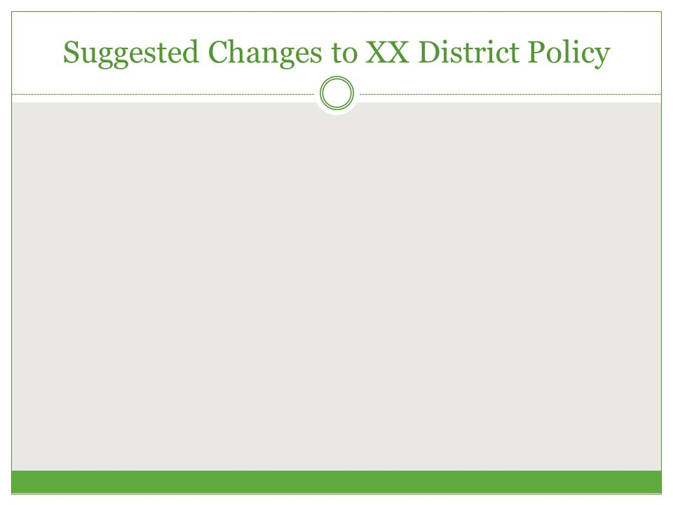 Suggested Changes to XX District Policy