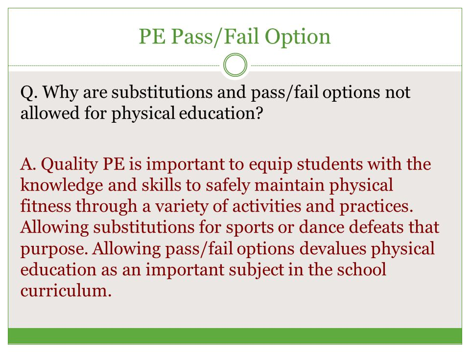 PE Pass/Fail Option Q.