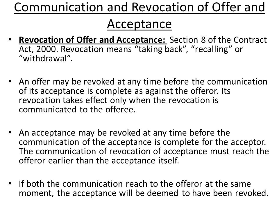 Communication and Revocation of Offer and Acceptance Revocation of Offer and Acceptance: Section 8 of the Contract Act, 2000.
