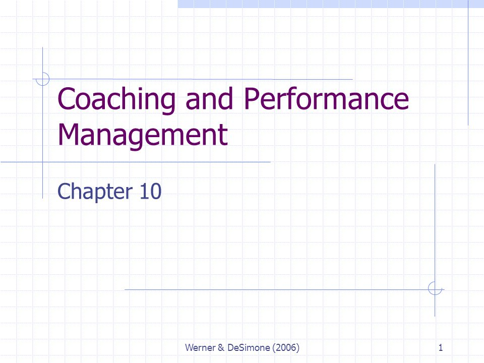 Werner & DeSimone (2006)1 Coaching and Performance Management Chapter 10
