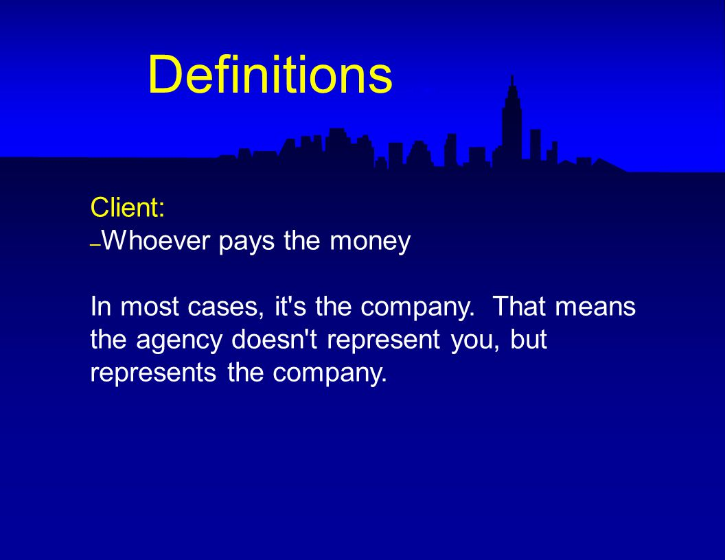 Client: – Whoever pays the money In most cases, it s the company.