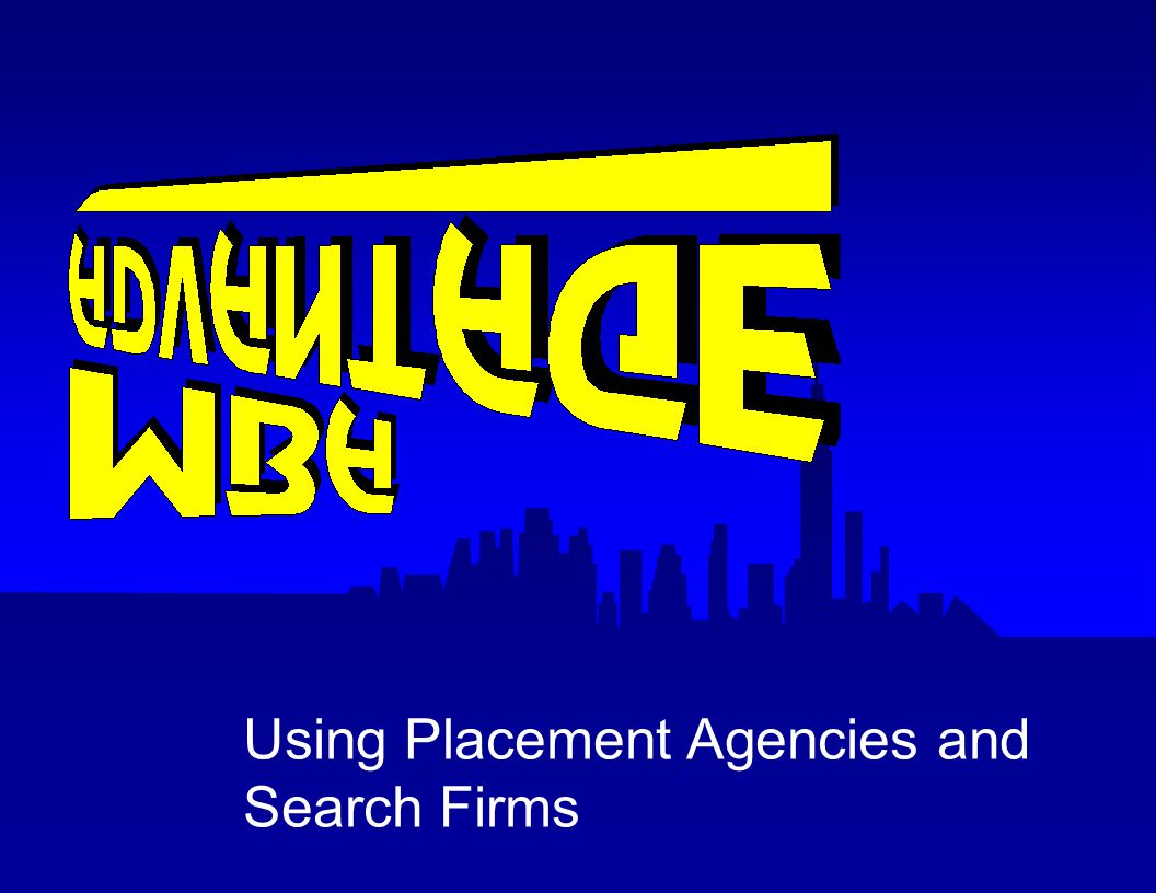 Using Placement Agencies and Search Firms Conclusi on