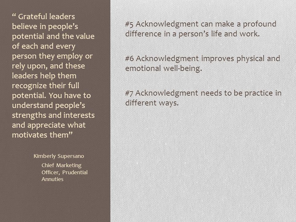 #5 Acknowledgment can make a profound difference in a person's life and work.