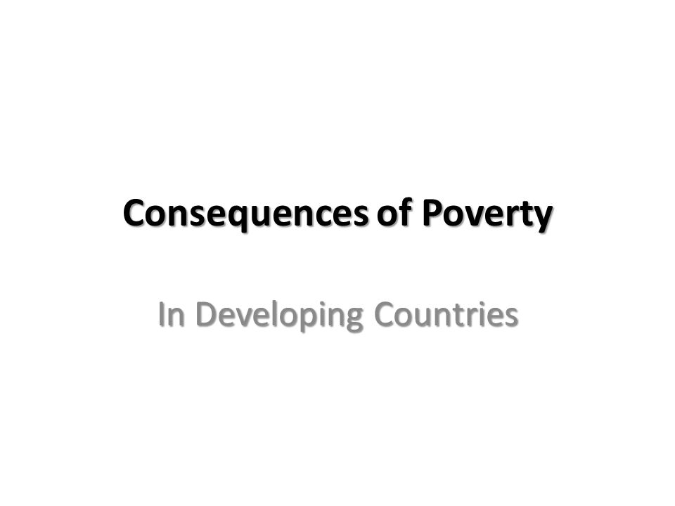 Consequences of Poverty In Developing Countries