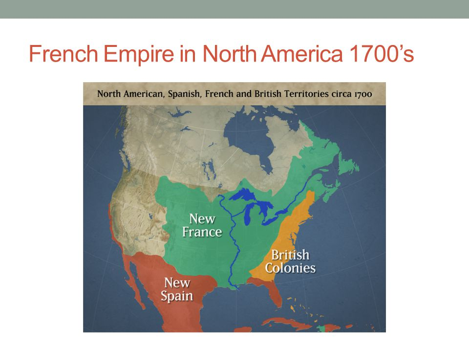 French Empire in North America 1700's