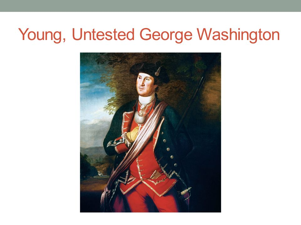 Young, Untested George Washington