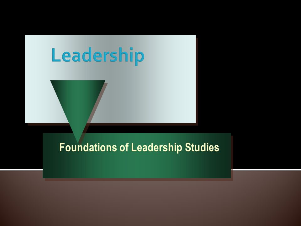 Foundations of Leadership Studies
