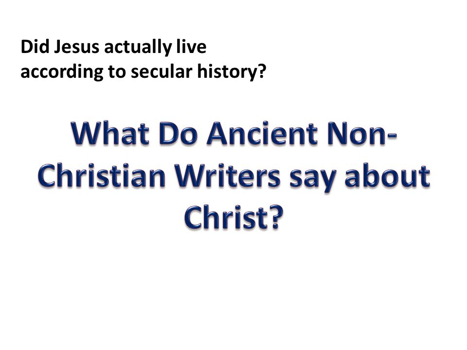 Did Jesus actually live according to secular history