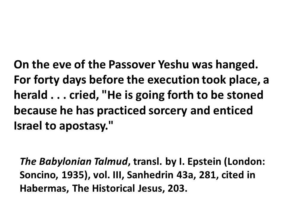 On the eve of the Passover Yeshu was hanged.