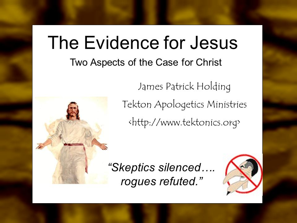 James Patrick Holding Tekton Apologetics Ministries Skeptics silenced….