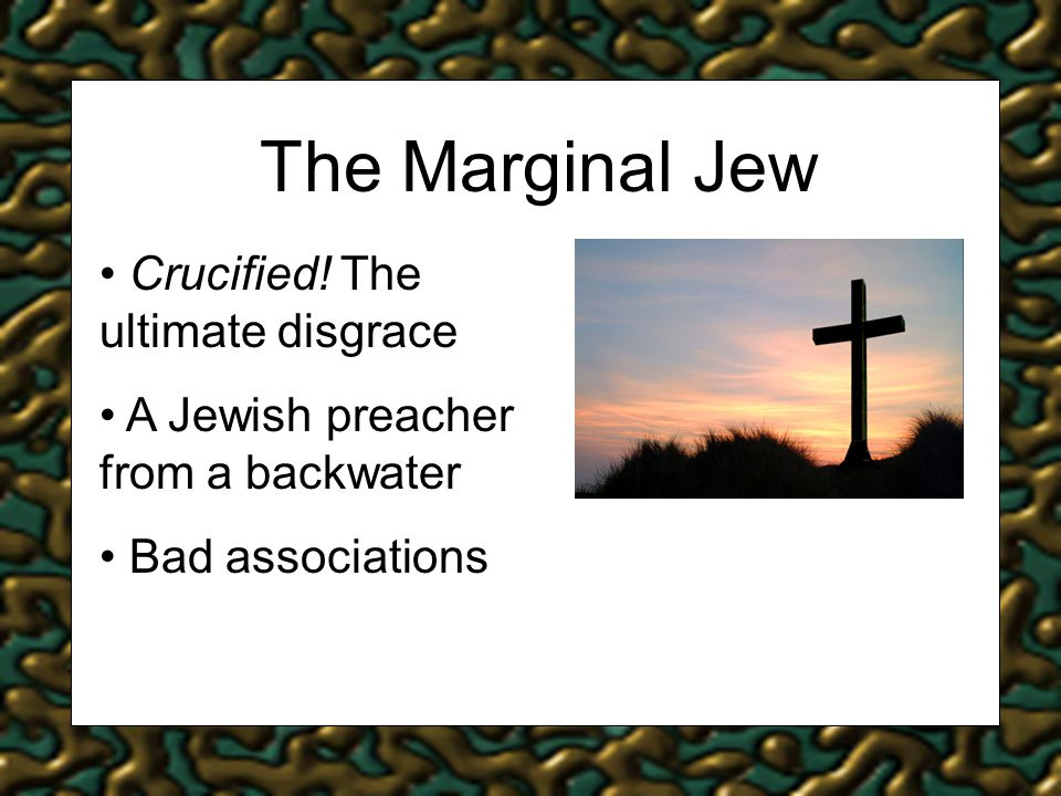 The Marginal Jew Crucified.