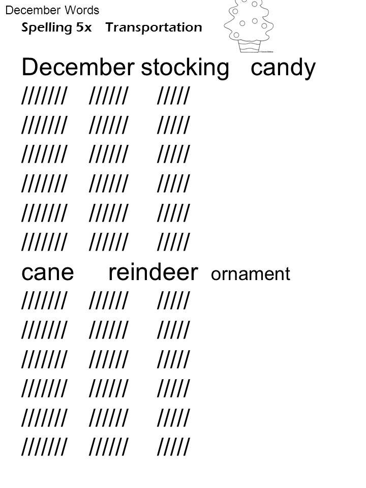 Spelling 5x Transportation December stocking candy /////// ////// ///// cane reindeer ornament /////// ////// ///// December Words