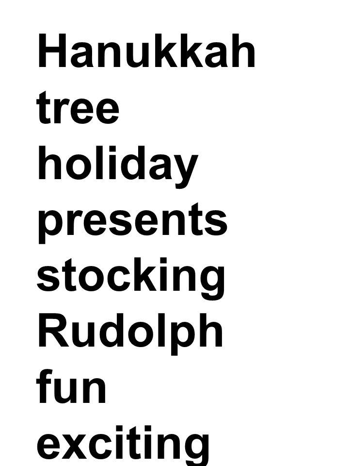 Hanukkah tree holiday presents stocking Rudolph fun exciting