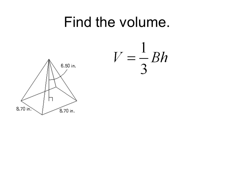 Find the volume.