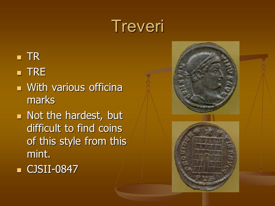 Treveri TR TR TRE TRE With various officina marks With various officina marks Not the hardest, but difficult to find coins of this style from this mint.