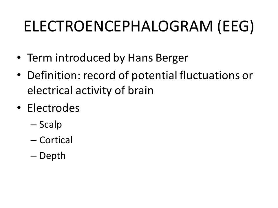 "Presentation ""ELECTROENCEPHALOGRAM (EEG). Term introduced by Hans ..."