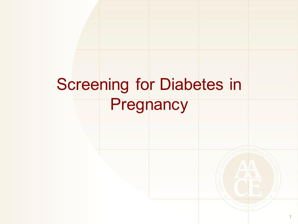 Screening for Diabetes in Pregnancy 1