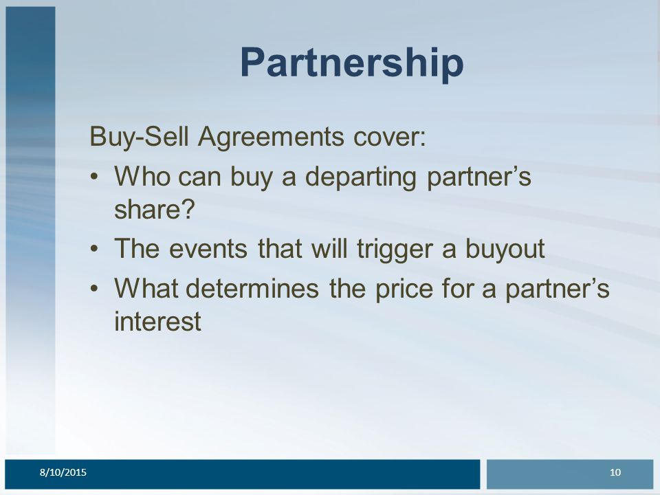 Partnership Buy-Sell Agreements cover: Who can buy a departing partner's share.