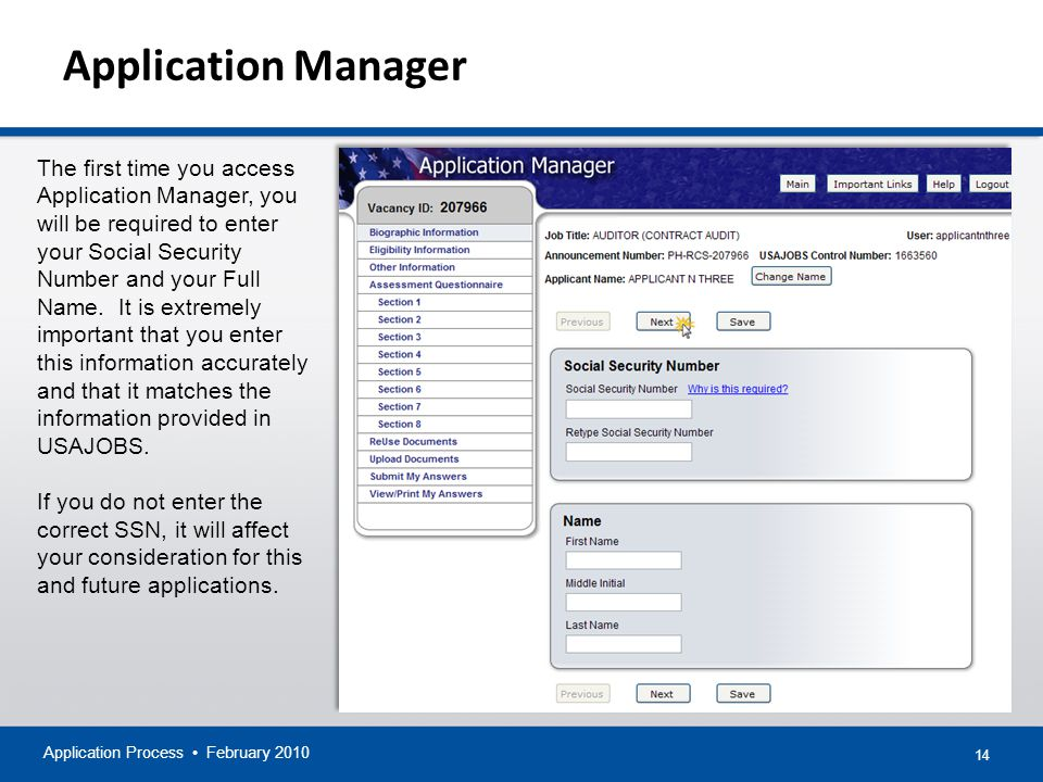 14 Application Manager Application Process February 2010 The first time you access Application Manager, you will be required to enter your Social Security Number and your Full Name.
