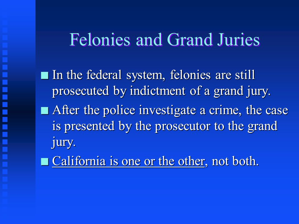 The Grand Jury: A Workable Definition n A grand jury is a panel of persons chosen through strict court procedures to review a criminal investigation and, in some instances, to conduct criminal investigations.