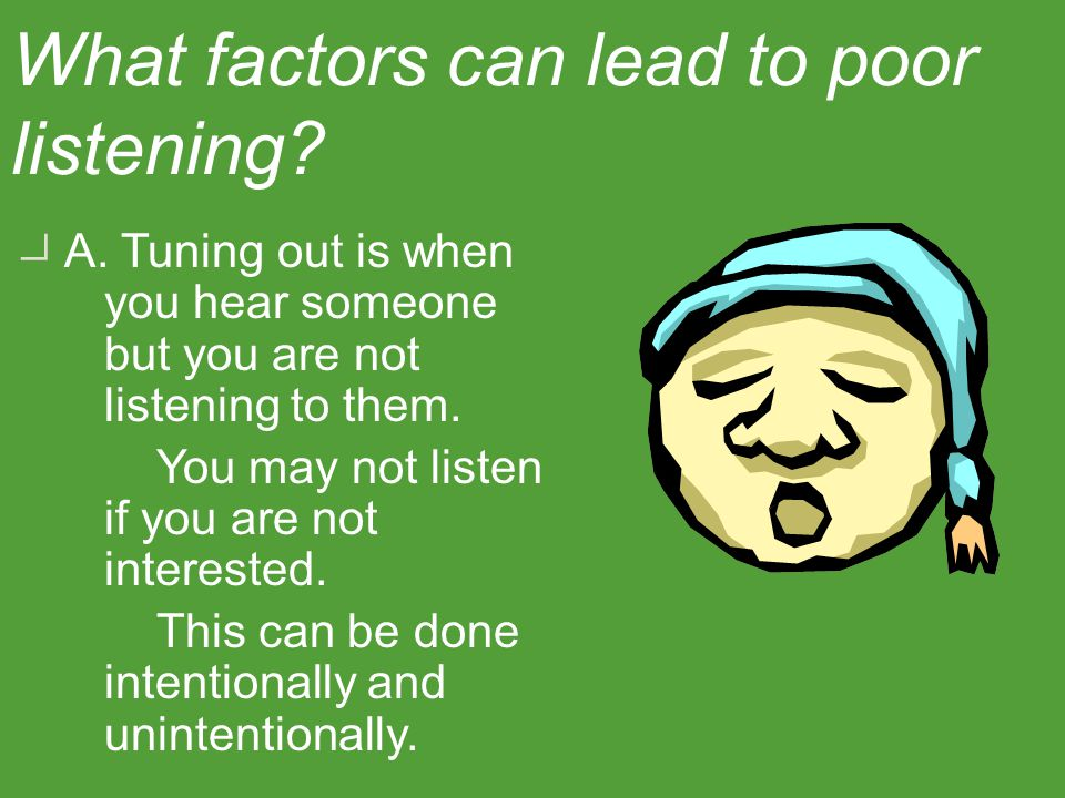 III. Several factors can lead to poor listening. What factors can lead to poor listening
