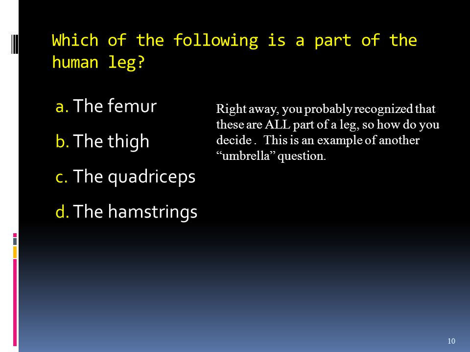 10 Which of the following is a part of the human leg.