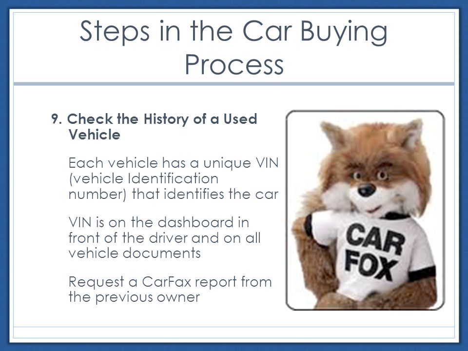 Steps in the Car Buying Process 9.