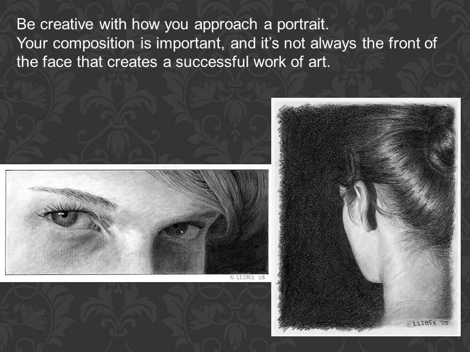 Be creative with how you approach a portrait.